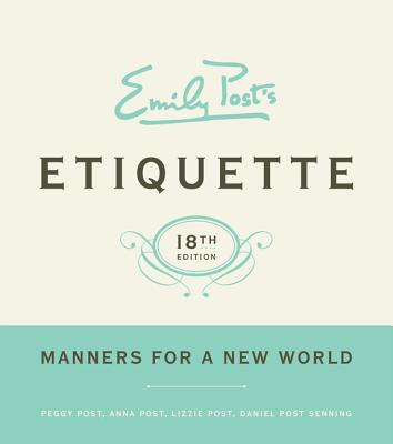 Emily Post's Etiquette By Post, Peggy/ Post, Anna/ Post, Lizzie